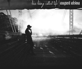 August Alsina This Thing Called Life
