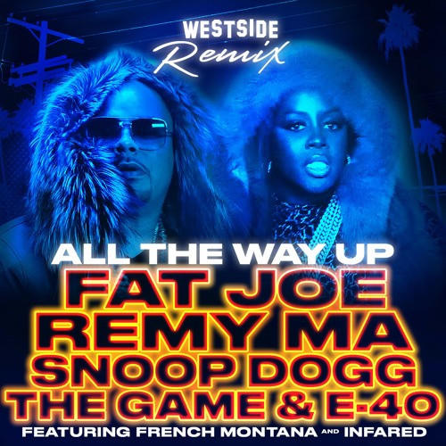 All The Way Up (Westside Remix)