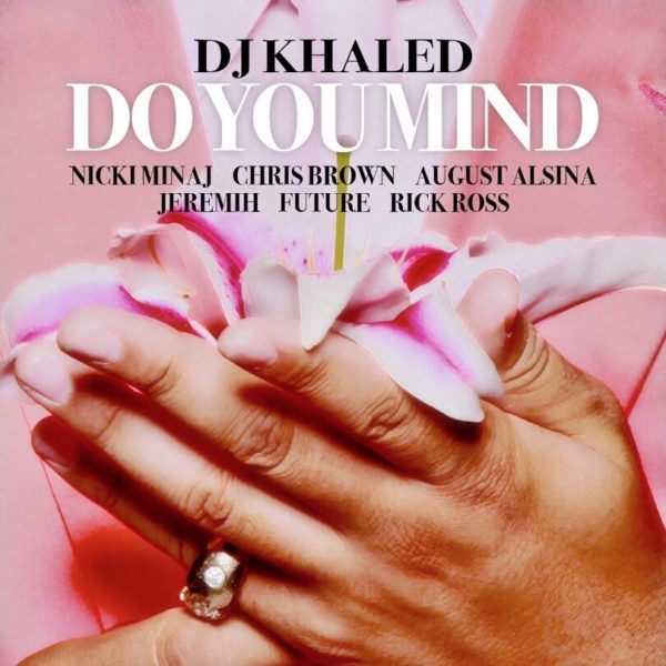 Khaled do you mind feat nicki minaj chris brown august alsina