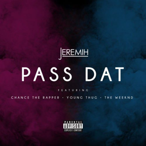 Jeremih-Pass-Dat-Chance-The-Rapper-Young-Thug-The-Weeknd