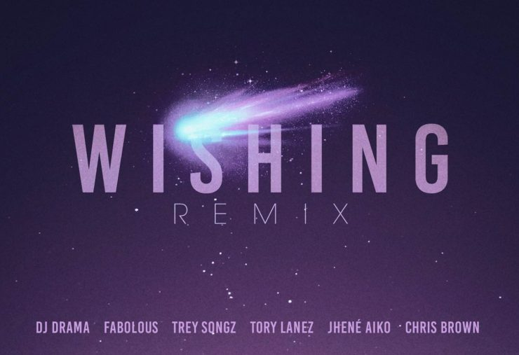 dj-drama-wishing-remix-fabolous-trey-songz-tory-lanez-jhene-aiko-chris-brown