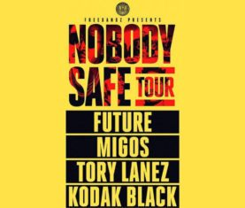 Future Nobody Safe Tour Migos Tory Lanez Kodak Black