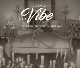 2 Chainz It's A Vibe Ty Dolla Sign Trey Songz Jhene Aiko