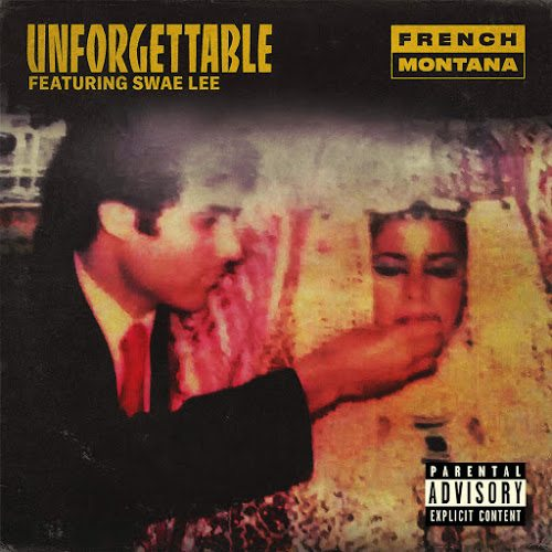 French Montana Unforgettable Swae Lee