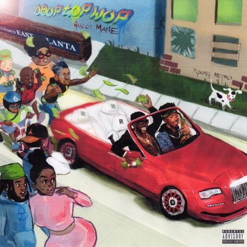 Gucci Mane Drop Top Wop
